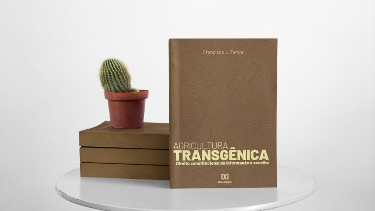 AGRICULTURA TRANSGÊNICA – Novo livro do Sócio Dr. Francisco Zampol